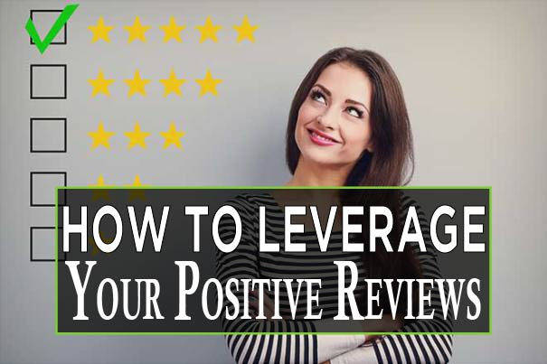 How to Leverage Your Positive Reviews